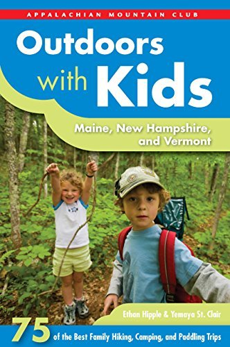 By Ethan Hipple Outdoors with Kids Maine, New Hampshire, and Vermont: 75 of the Best Family Hiking, Camping, and Pad (1st First Edition) [Paperback]