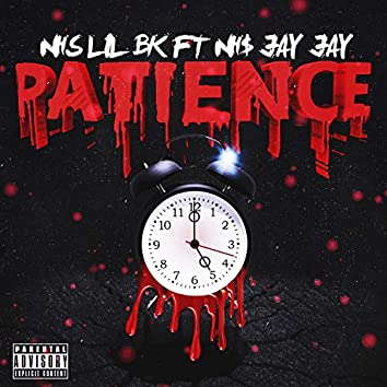 Patience (feat. NH$ Jay Jay)