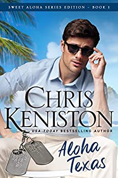 Aloha Texas: Heartwarming Edition (Sweet Aloha Series Book 1) by [Chris Keniston]