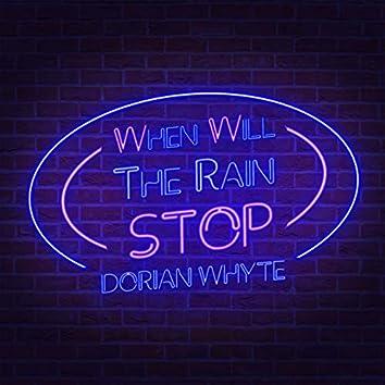 When Will the Rain Stop