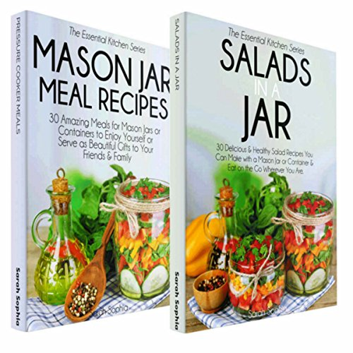 Couverture de Mason Jar Cookbook Bundle: The Best-of The Essential Kitchen Series - 60 Recipes Help You Cook, Bake & Showcase Your Skills With Mason Jars
