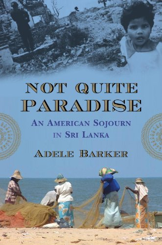 Not Quite Paradise: An American Sojourn in Sri Lanka (English Edition)
