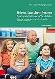 Hören, lauschen, lernen – Arbeitsmaterial:Sprachspiele für Kinder im Vorschulalter – Würzburger Trainingsprogramm zur Vorbereitung auf den Erwerb der Schriftsprache - Arbeitsmaterial (Nonbook-Artikel)