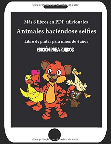 Libro de pintar para niños de 4 años (Animales haciéndose selfies) - Edición para zurdos: Este libro contiene 37 láminas para colorear. Este libro ... motoras finas (Libros de pintar para niños)