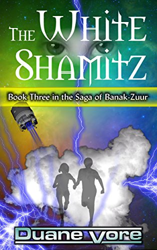 The White Shamitz (The Saga of Banak-Zuur Book 3) (English Edition)