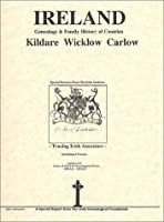 Ireland: Genealogy & Family History of Counties - Kildare, Wicklow, Carlow 0940134586 Book Cover