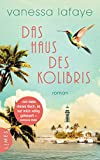 Das Haus des Kolibris: Roman