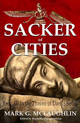 A Sacker of Cities: Throne of Darius 3 by [Mark G. McLaughlin, Scott Mitchelson, Krystallia Papadimitriou]