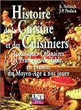 Histoire de la cuisine et des cuisiniers - Techniques culinaires et pratiques de table en France du Moyen-Age à nos jours - Jacques Lanore - 15/06/2000