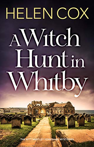 A Witch Hunt in Whitby: The Kitt Hartley Mysteries Book 5 by [Helen Cox]