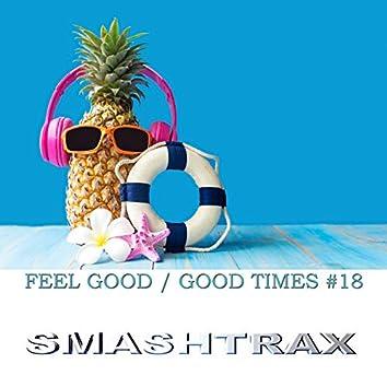 Feel Good: Good Times, Vol. 18