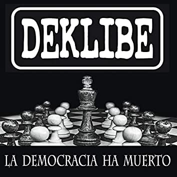 La Democracia Ha Muerto