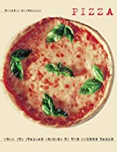 Pizza: From Its Italian Origins to the Modern Table