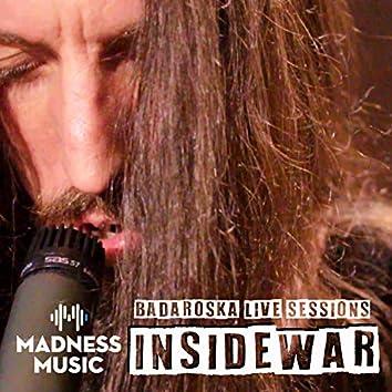 Badaroska Live Sessions: Inside War (Live Session)