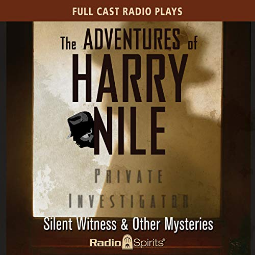 The Adventures of Harry Nile: Silent Witness & Other Mysteries audiobook cover art