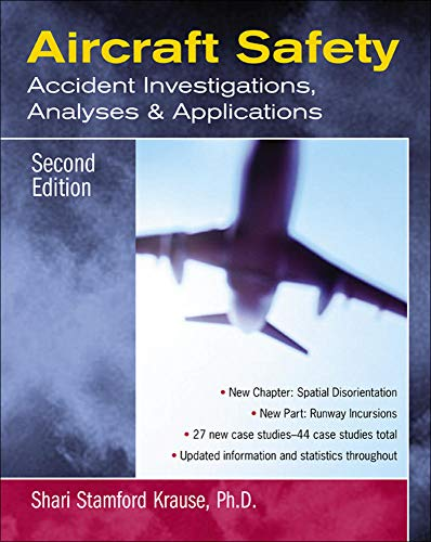 Aircraft Safety: Accident Investigations, Analyses, & Applications, Second Edition: Accident Investigations, Analyses, and Applications