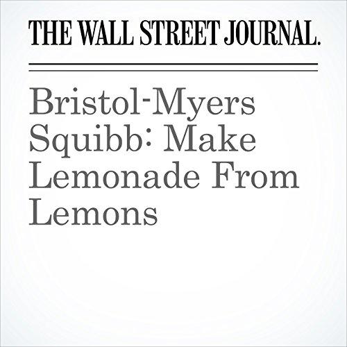 Bristol-Myers Squibb: Make Lemonade From Lemons copertina