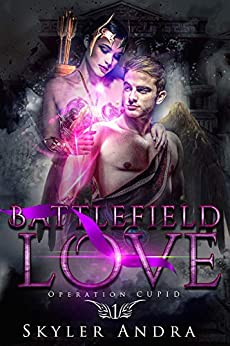 Battlefield Love: A Reverse Harem Paranormal Romance (Operation Cupid Book 1) by [Skyler Andra]