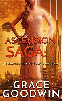 Ascension Saga: 1 (Interstellar Brides® Program: Ascension Saga) by [Grace Goodwin]