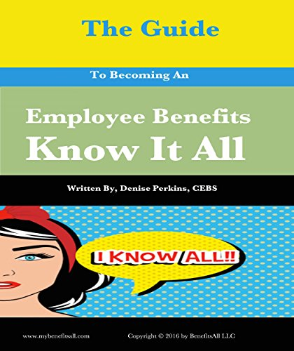 The Guide To Becoming An Employee Benefits Know It All