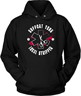 Support Your Local Stripper - Soft Unisex Hoodies