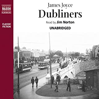 Dubliners (Naxos Edition)                   By:                                                                                                                                 James Joyce                               Narrated by:                                                                                                                                 Jim Norton                      Length: 6 hrs and 50 mins     65 ratings     Overall 4.6