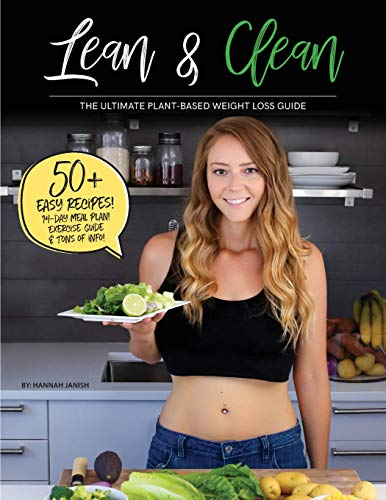 Lean & Clean: The Ultimate Plant-Based Weight Loss Guide