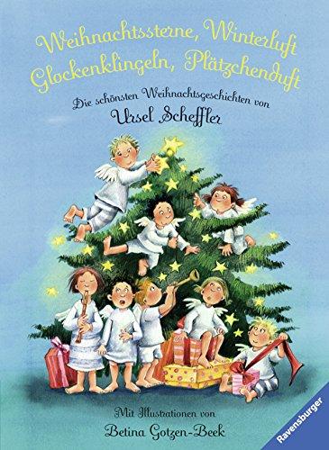Weihnachtssterne, Winterluft, Glockenklingeln, Plätzchenduft: Die schönsten Weihnachtsgeschichten (Vorlese- und Familienbücher)