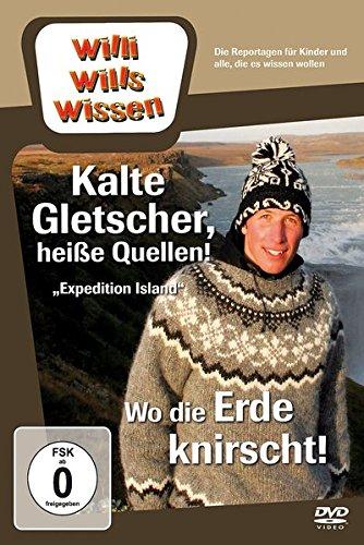 Willi will's wissen: Kalte Gletscher, heiße Quellen!/Wo die Erde knirscht!