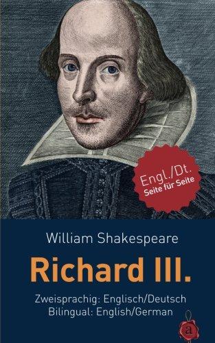 Richard III. Shakespeare. Zweisprachig: Englisch / Deutsch. Bilingual: English / German