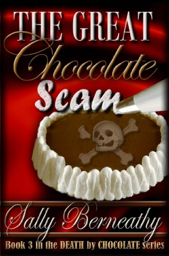 Book: The Great Chocolate Scam (Death by Chocolate) by Sally Berneathy