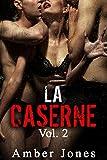 LA CASERNE Vol. 2: Toutes ces mains sur mon corps...: (Nouvelle Érotique, HARD, Sexe à Plusieurs, Première Fois, Soumission) (French Edition)