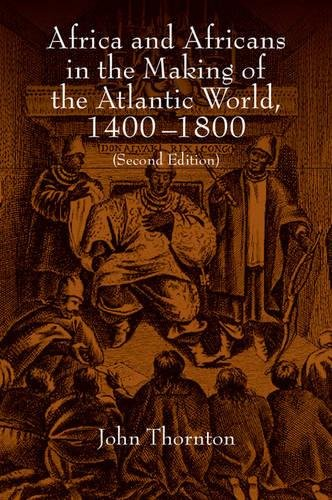 Africa and Africans in the Making of the Atlantic World,...