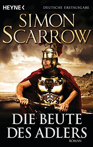 Die Beute des Adlers: Roman (Rom-Serie, Band 5)