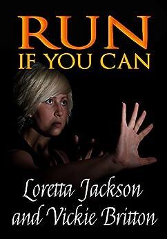 Run if You Can by [Loretta Jackson, Vickie Britton]
