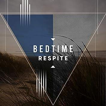 #Bedtime Respite
