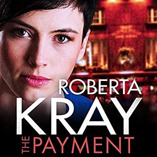 The Payment                   By:                                                                                                                                 Roberta Kray                               Narrated by:                                                                                                                                 Annie Aldington,                                                                                        Peter Kenny                      Length: 7 hrs and 11 mins     19 ratings     Overall 4.2