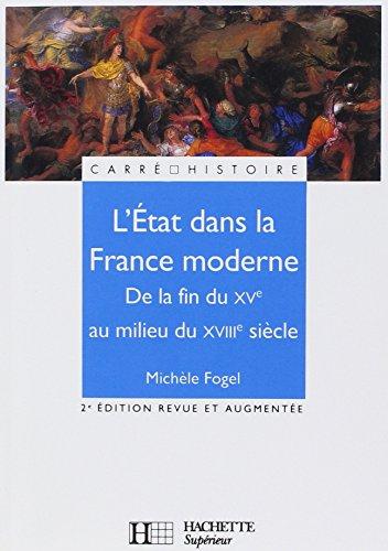 L'Etat dans la France moderne, de la fin du XVe au milieu du XVIIIe siècle