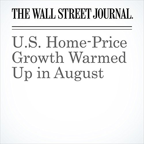 U.S. Home-Price Growth Warmed Up in August cover art