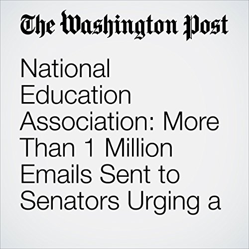 National Education Association: More Than 1 Million Emails Sent to Senators Urging a Vote Against DeVos copertina