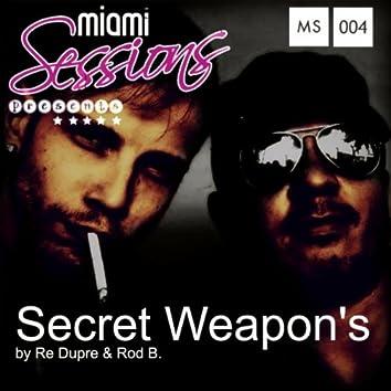 Secret Weapon's by Re Dupre & Rod B.