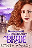 The Eureka City Bride: a sweet mail-order bride historical western romance (The Marshals Mail Order Brides Book 4)