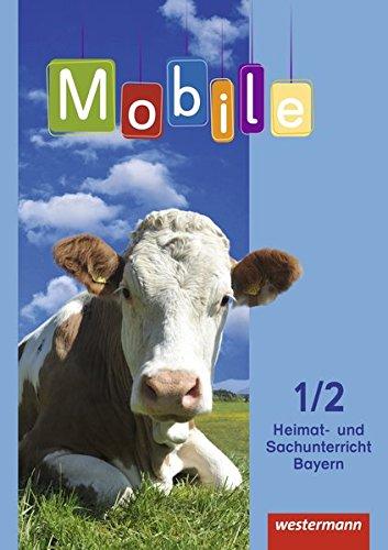 Mobile Heimat- und Sachunterricht - Ausgabe 2014 für Bayern: Schülerband 1 / 2: mit Schutzumschlag