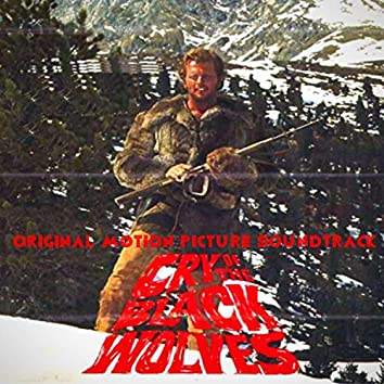 Cry of the Black Wolves (Original Motion Picture Soundtrack)