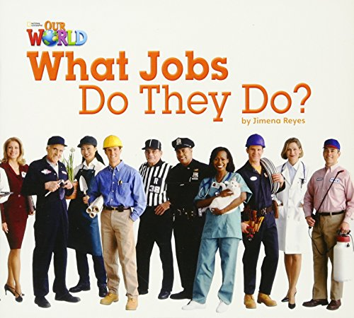 Our World 2 - Reader 8: What Jobs Do They Do?