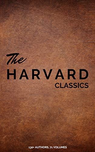 Harvard Classics (Dr. Eliot's Five Foot Shelf - 51 Original Volumes + 20 Bonus Volumes) (English Edition)