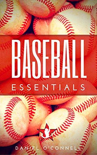 Baseball Essentials: 200+ Tips to Play Smart Baseball (English Edition)