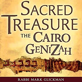 Sacred Treasure - The Cairo Genizah     The Amazing Discoveries of Forgotten Jewish History in an Egyptian Synagogue Attic              By:                                                                                                                                 Rabbi Mark Glickman                               Narrated by:                                                                                                                                 Rabbi Mark Glickman                      Length: 8 hrs and 21 mins     151 ratings     Overall 4.1