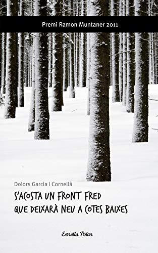 S'acosta un front fred que deixarà neu a cotes baixes: Premi Ramon Muntaner 2011 (Vostok)