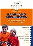 Image of Saarland mit Kindern: 400 spannende Ausflüge und Aktivitäten rund ums Jahr (Freizeit mit Kindern)